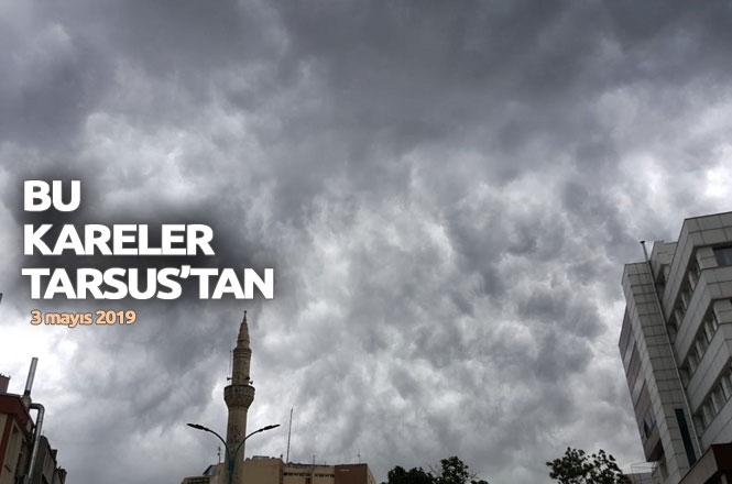 3 Mayıs 2019 Cuma Günü Tarsus'un Üzerini Kaplayan Yağmur Bulutları