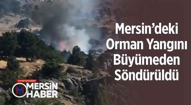 Mersin'in Mut İlçesinde Orman Yangını! Saat 16.00 Civarında Başlayan Yangın Büyümeden Söndürüldü