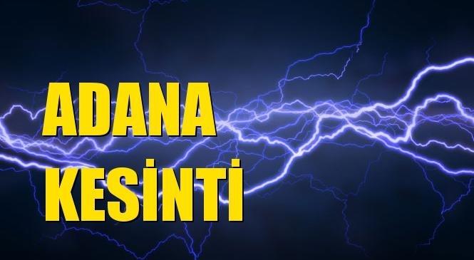 Adana Elektrik Kesintisi 14 Eylül Salı