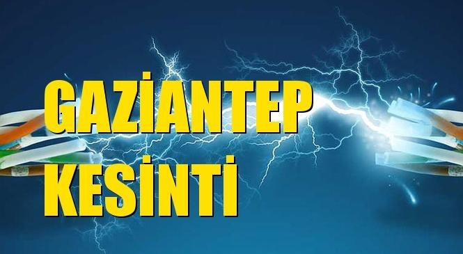 Gaziantep Elektrik Kesintisi 15 Eylül Çarşamba