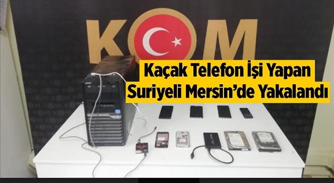 Mersin'de Kaçak Telefon İşi Yapan Şahıs Yakalandı