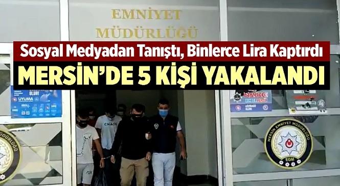 Mersin'de Sosyal Medyadan Tanıştığı Kişi Tarafından 'Çok Para Kazanacaksın' Yalanıyla Kandırılan Şahıs Dolandırıldı