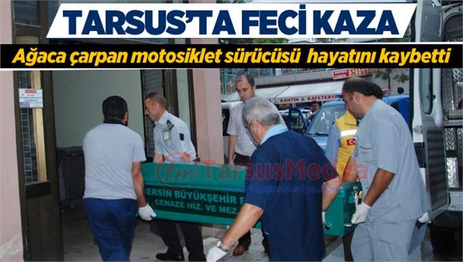 Tarsus'ta Motosiklet Kazasında Gökhan Karakaş Hayatını Kaybetti