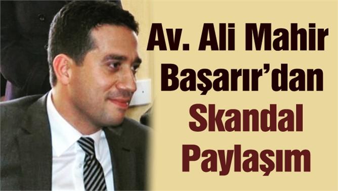 CHP'li Av. Ali Mahir Başarır'dan Skandal Paylaşım