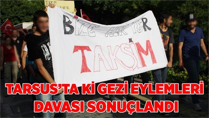 Tarsus'taki Gezi Eylemleri Davası Sonuçlandı