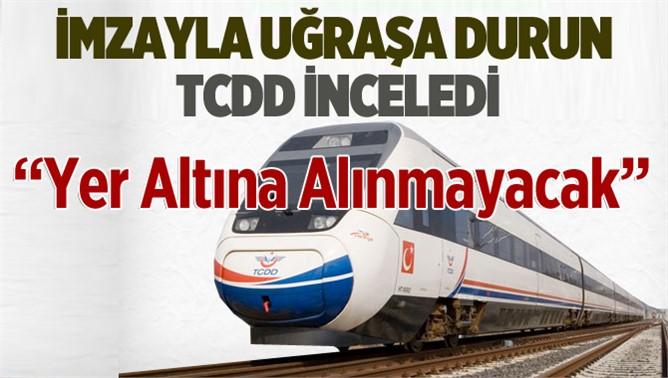 Tarsus'tan geçecek olan tren hattı yer altına alınmayacak