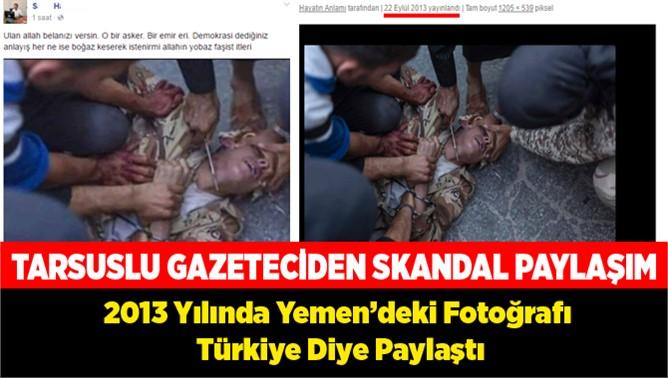 Tarsuslu Gazeteciden Skandal Paylaşım