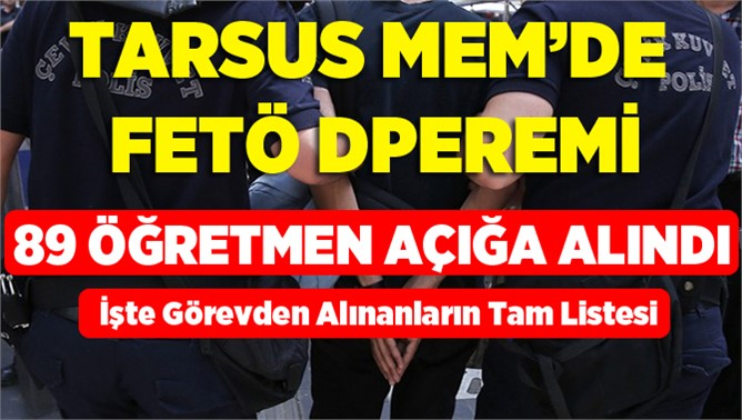 Tarsus'ta 89 öğretmen açığa alındı