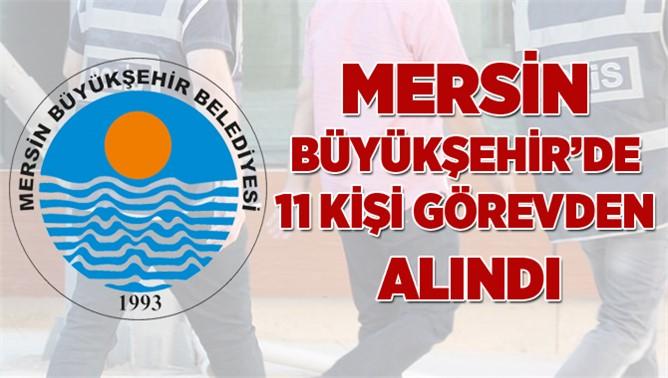 Mersin Büyükşehir Belediyesinde 11 Personel Açığa Alındı
