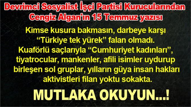 """Cengiz Alğan: """"15 Temmuz: Makarnacı devrimi"""""""