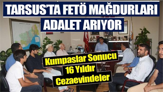 Tarsus'taki FETÖ/PDY Mağduru Aileler Adalet Arıyor