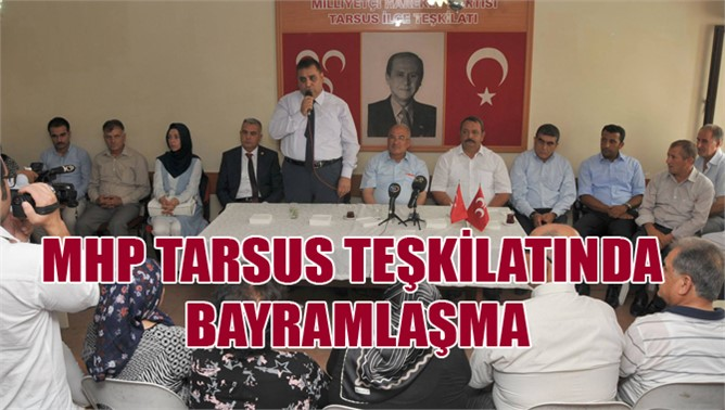 MHP Tarsus İlçe Teşkilatında Bayramlaşma