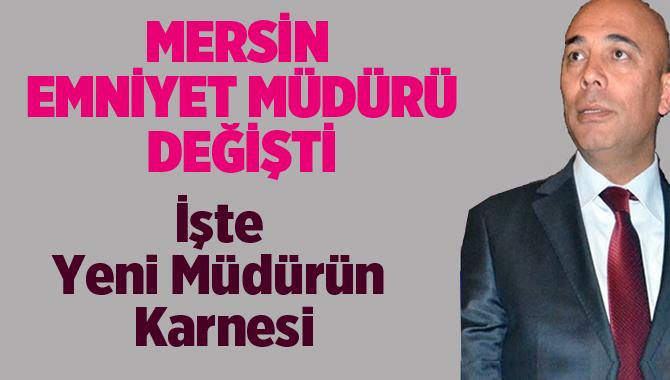 Mersin Emniyet Müdürlüğüne Mehmet Şahne Atandı