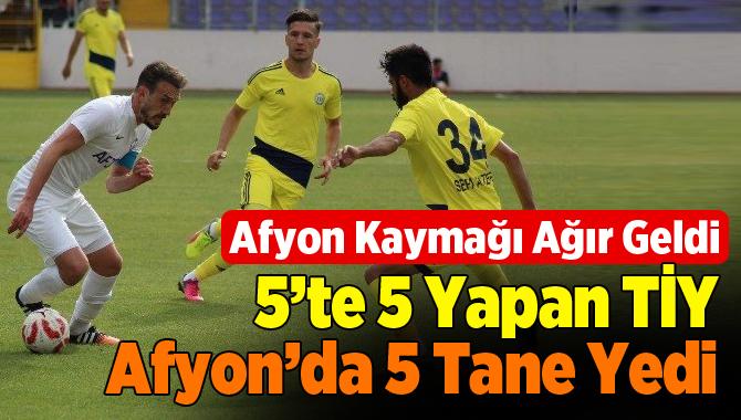 Afjet Afyonspor-Tarsus İdmanyurdu: 5- 2