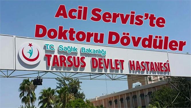 Tarsus Devlet Hastanesi'nde Doktora Darp İddiası