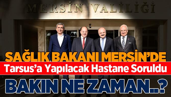 """Sağlık Bakanı Akdağ: """"Tarsus'a Hastane Yapılacak"""""""