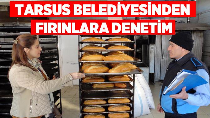 Tarsus Belediyesinden Fırınlara Denetim