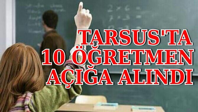 Tarsus'ta 10 Öğretmen Açığa Alındı