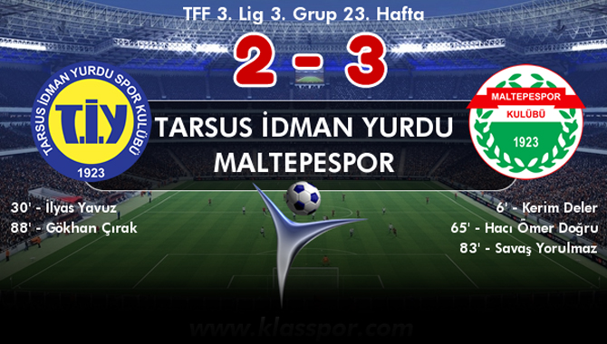 Tarsus İdmanyurdu:2 Maltepe Spor:3