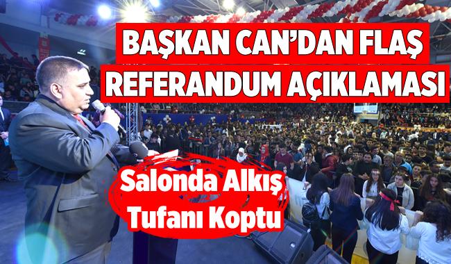 Başkan Can'dan Flaş Referandum Kararı