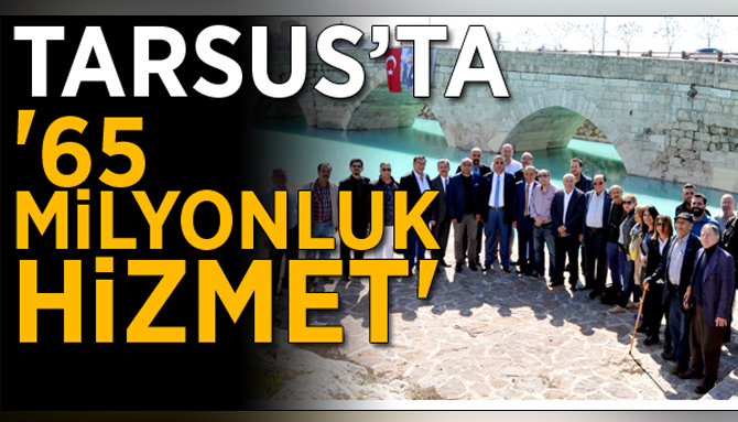 Tarsus'ta 65 Milyonluk Hizmet