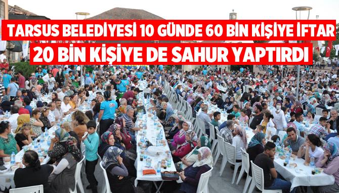 Tarsus Belediyesi, 10 Günde 60 Bin Kişiye İftar, 20 Bin Kişiye de Sahur Yaptırdı