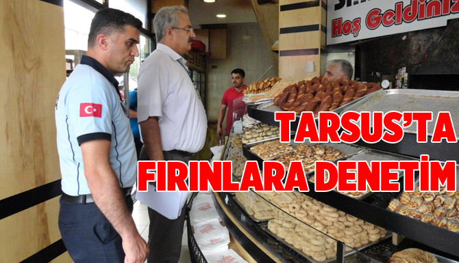Tarsus'ta Zabıta Ekiplerinden Fırınlara Denetim