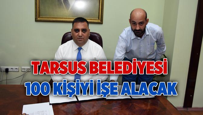 Tarsus Belediyesi 100 Kişiyi İşe Alacak