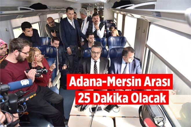 Adana-Mersin Arasında Yolculuk Süresi 25 Dakika Olacak