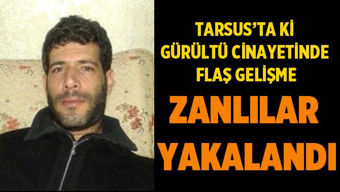 Tarsus'taki Gürültü Cinayetinde Flaş Gelişme