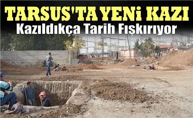 Tarsus'ta Yeni Bir Kazı Başladı