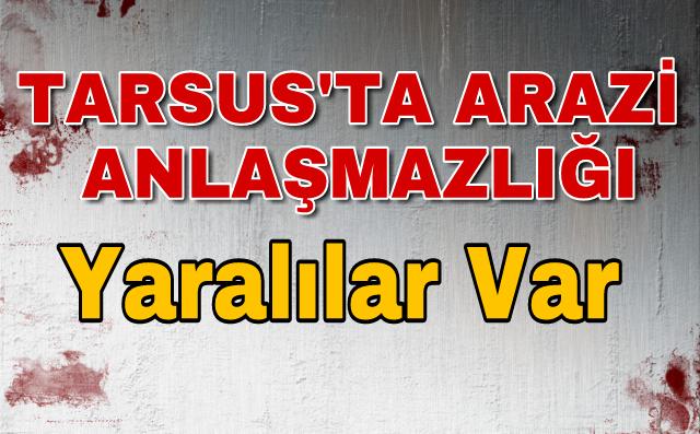 Tarsus'ta Arazi Anlaşmazlığı