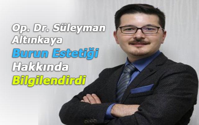 Op. Dr. Süleyman Altınkaya Burun Estetiği Hakkında Bilgilendirdi