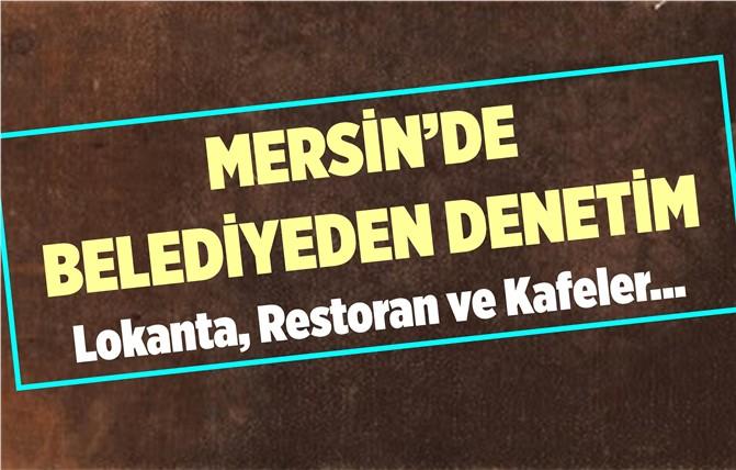 Tarsus Belediyesinden Lokanta, Restoran ve Kafelere Denetim