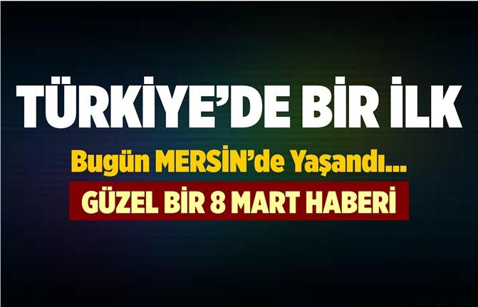 Türkiye'de Bir İlk Bugün Mersin'de Yaşandı