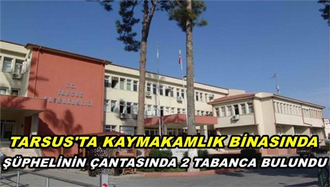 Tarsus'ta Şüphelinin Çantasında Tabanca Bulundu