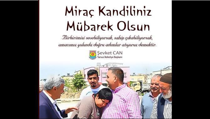 Tarsus Belediye Başkanı Şevket Can, Miraç Kandilini Kutladı