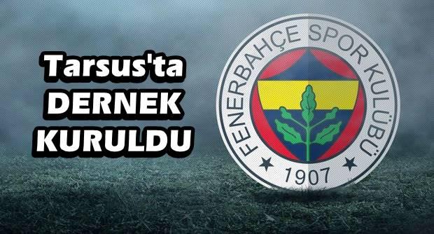 Tarsus Fenerbahçeliler Derneği Kuruldu