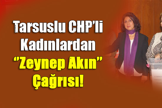 Tarsus CHP'de Yeniden ''Zeynep Akın''