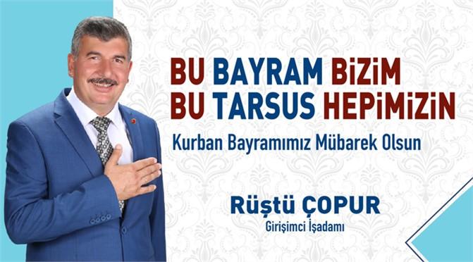 İş Adamı AK Parti Tarsus Belediye Meclis Üyesi Rüştü Çopur'dan Bayram Mesajı