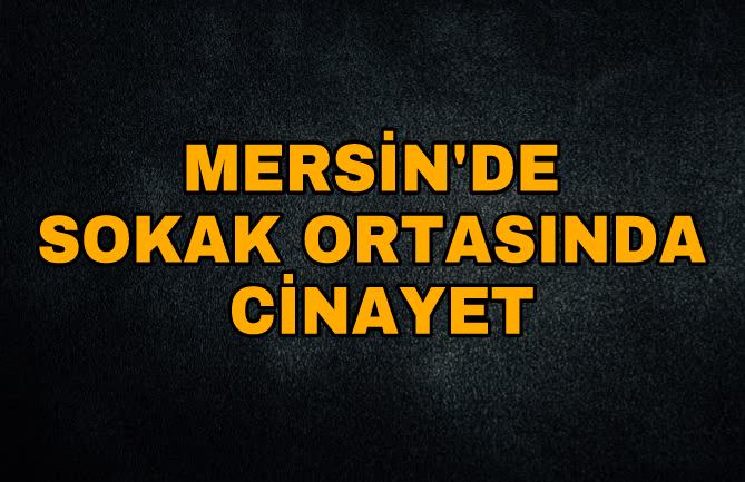 Tarsus'ta Silahlı Kavga 1 Ölü