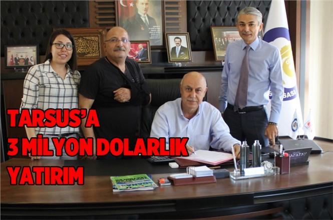 Tarsus'a 3 Milyon Dolarlık Yatırım