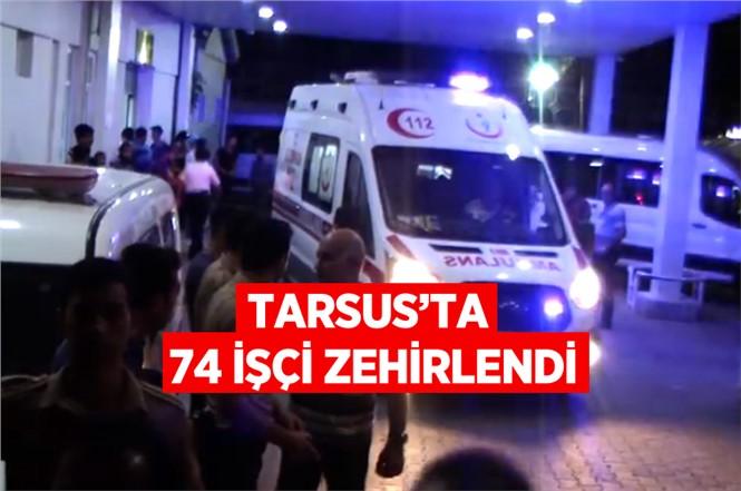 Tarsus'ta 74 İşçi Zehirlendi