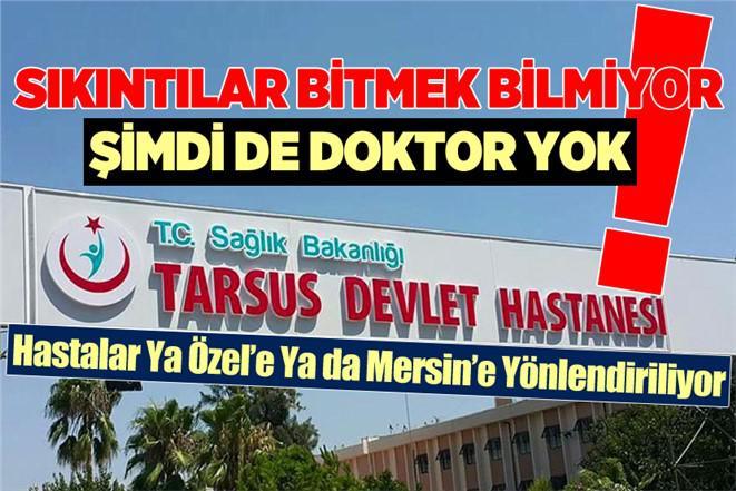 400 Bin Nüfusluk Tarsus'ta Doktor Yok