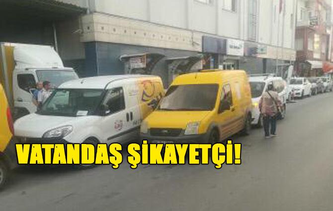 Tarsus'ta PTT'nin Dağıtım Arabaları Yayaya Geçit Vermiyor!