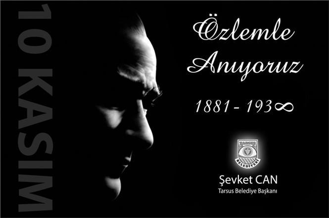 """Başkan Can, """"Gazi Mustafa Kemal Atatürk'ü Minnet ve Şükranla Anıyoruz"""""""