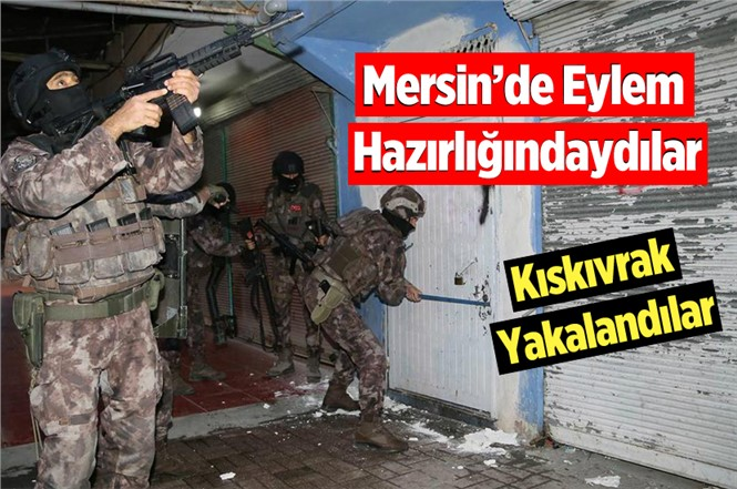Tarsus'ta Eylem Hazırlığındaki 2 DEAŞ'lı Kıskıvrak Yakalandı