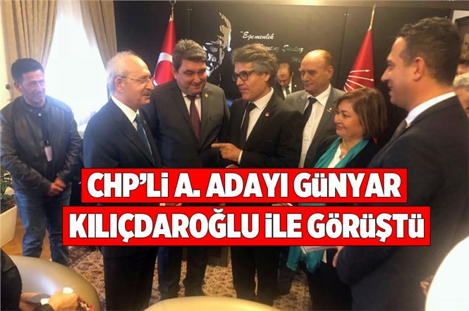 CHP'li A. Adayı Günyar Kılıçdaroğlu İle Görüştü
