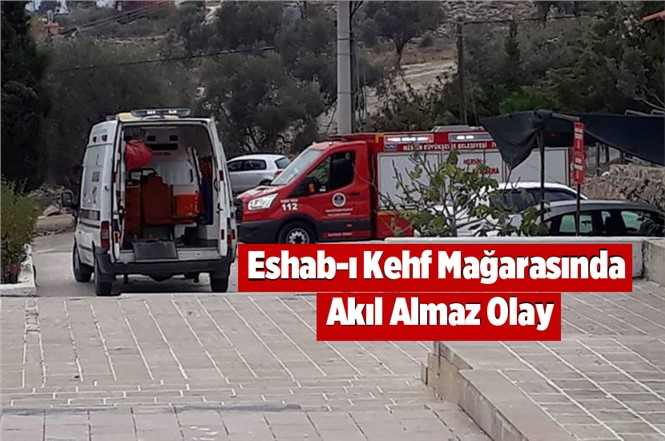 Mersin Tarsus Eshab-ı Kehf Mağarasında Akıl Almaz Olay
