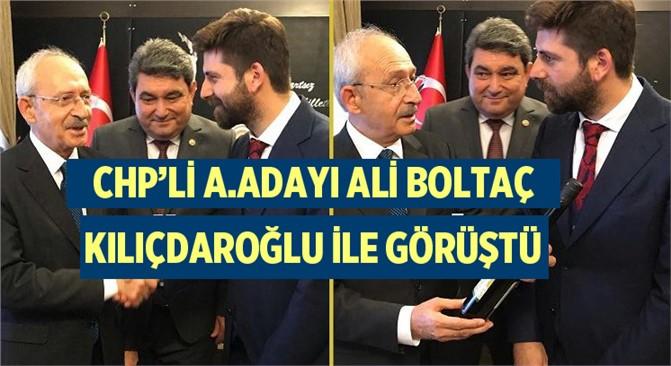 CHP'li Ali Boltaç, Genel Başkan Kılıçdaroğlu İle Görüştü